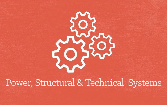 Power, Structural & Technical Systems