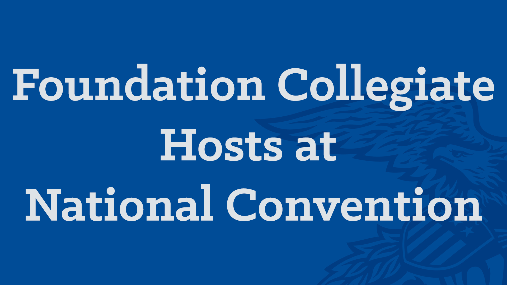 Foundation Collegiate Hosts at Convention