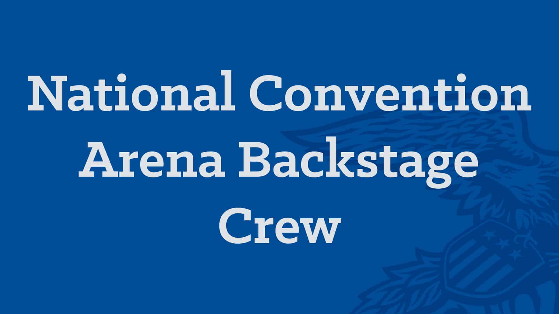 National Convention Arena Backstage Crew Image