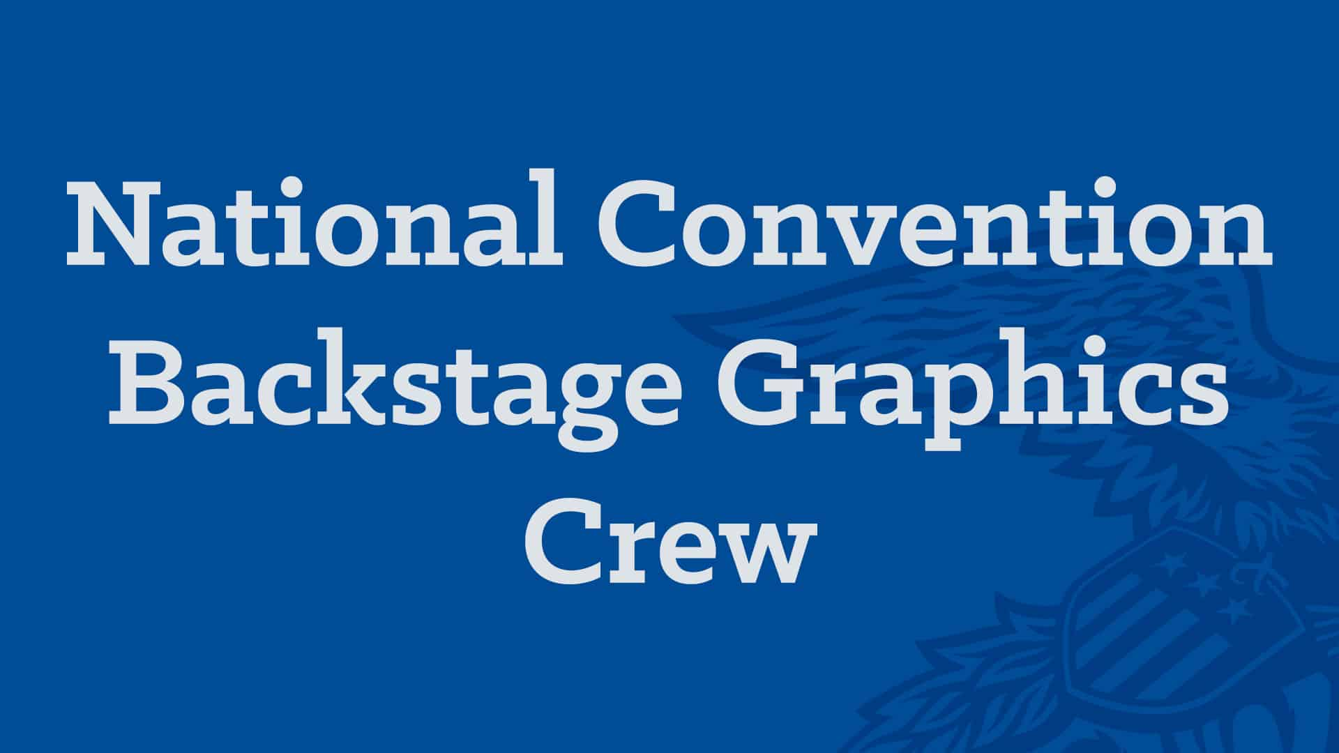 National Convention Backstage Graphics Crew Image