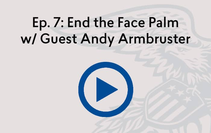 Reconsidered Podcast: End the Face Palm w/ Guest Andy Armbruster